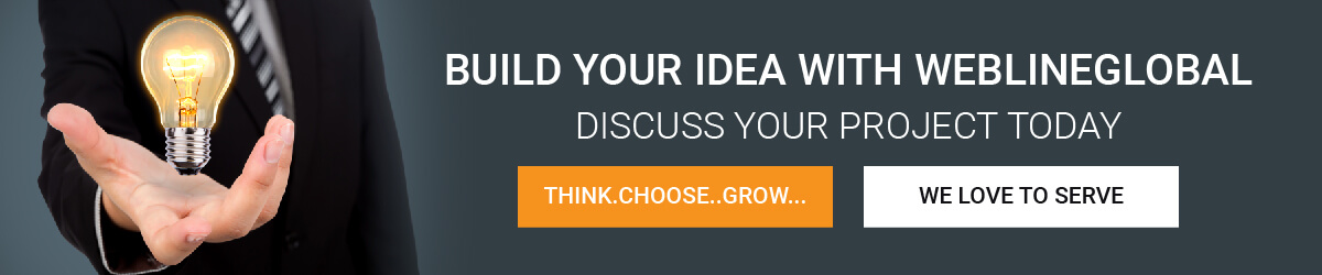 Build Your idea with WeblineGlobal
